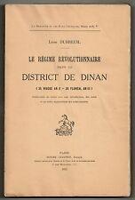 DUBREUIL LE REGIME REVOLUTIONNAIRE A DINAN 1793-94 DEDICACE BRETAGNE CHOUANNERIE