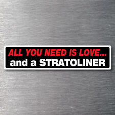 All you need is a Stratoliner sticker 7year water & fade proof vinyl motor bike