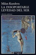 La insoportable levedad del ser (Spanish Edition)