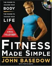 Fitness Made Simple: The Power to Change Your Body, The Power to-ExLibrary