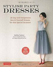 Stylish Party Dresses: 26 Easy and Inexpensive Sew-it-Yourself Dresses for That