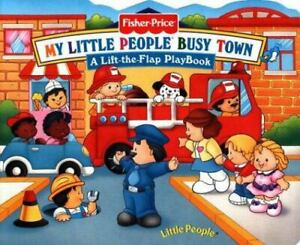 Fisher Price Busy Town Lift the Flap [Little People Books]