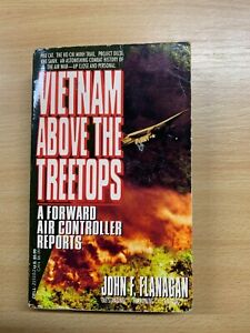 "1993 *SIGNED COPY* ""VIETNAM ABOVE THE TREETOPS"" J F FLANAGAN WAR PB BOOK (P3)"