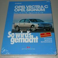 Reparaturanleitung Opel Vectra C + Signum 100 - 255 PS Benzin + Diesel Buch NEU!