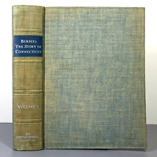BURPEE'S THE STORY OF CONNECTICUT by Charles W Burpee - Volume II - 1939 - First