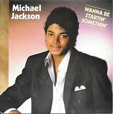 "45 TOURS / 7"" SINGLE--MICHAEL JACKSON--WANNA BE STARTIN' SOMETHIN'--1982"