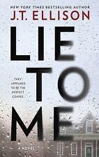 Lie to Me by J. T. Ellison (2017, Paperback)