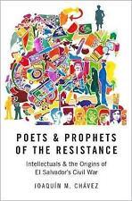 Poetas y profetas de la resistencia: los intelectuales y los orígenes de el..