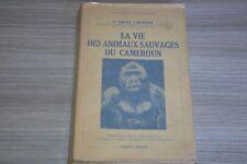La vie des animaux sauvages au cameroun  / Dr Gromier 1937 / M2