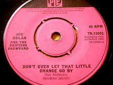 JOE DOLAN & THE DRIFTERS SHOWBAND - DON'T EVER LET THAT LITTLE CHANCE GO BY