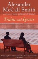 Trains and Lovers: A Novel by McCall Smith, Alexander
