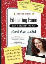 Educating Esm?: Diary Of A Teacher's First Year, Expanded Edition: By Esm? Ra...