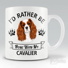 I'D RATHER BE HOME WITH MY CAVALIER KING CHARLES SPANIEL Funny mug, novelty cup