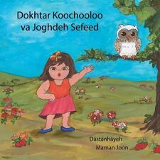 Dokhtar Koochooloo Va Joghdeh Sefeed by Sheila Saleh (2013, Paperback)