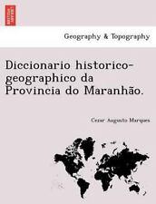 Diccionario Historico-Geographico Da Provincia Do Maranhão. (Paperback or