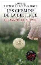 LES CHEMINS DE LA DESTINEE - LES ANNEES DU SILENCE 2 - L. TREMBLAY D'ESSIAMBRE