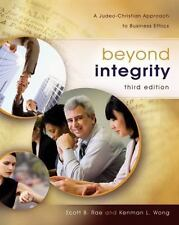 Beyond Integrity: A Judeo-Christian Approach To Business Ethics: By Scott Rae...