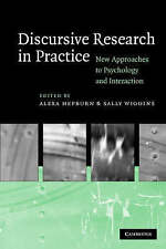Discursive Research in Practice: New Approaches to Psychology and Interaction, ,