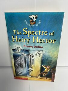 The Spectre of Hairy Hector (Ghostly Tales) Book By Penny Dolan