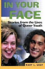 In Your Face: Stories from the Lives of Queer Youth (Haworth Gay & Les-ExLibrary