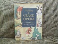 A Treasury of Grand Opera, 1st Edition, edited by Henry Simon (1946) Softcover