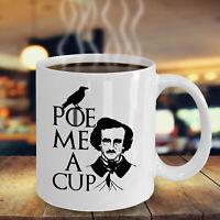 Poe Me A Cup Edgar Allan Poe Funny Coffee Mug Poe Mug Poe Lover Literary Gift