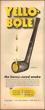 1943 vintage tobacco AD YELLO BOLE Pipes Honey cured smoke (090816)