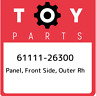 61111-26300 Toyota Panel, front side, outer rh 6111126300, New Genuine OEM Part