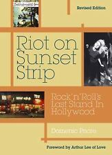 Riot On Sunset Strip: Rock 'n' roll's Last Stand In Hollywood (Revised Edition),