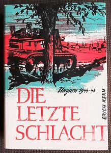 Die Letzte Schlacht - Ungarn 1944 - 1945 .... Buch - Top Zustand Neuwertig  1960