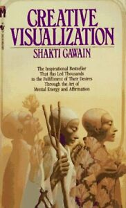 Creative Visualization Mass Market Paperbound Shakti Gawain
