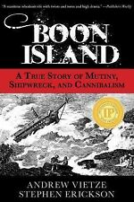 Boon Island: A True Story of Mutiny, Shipwreck, and Cannibalism: By Erickson,...