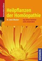 Heilpflanzen der Homöopathie von Andreas Wacker (2008, Taschenbuch)