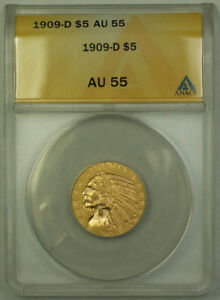 1909-D $5 Indian Half Eagle Gold Coin ANACS AU-55 (A)