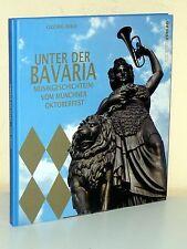 Georg Ried: Unter der Bavaria: Musikgeschichte(n) vom Münchner Oktoberfest