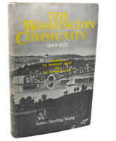 James Sterling Young THE WASHINGTON COMMUNITY, 1800 - 1828  1st Edition 2nd Prin