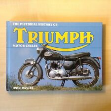 """""""The Pictorial History Of Triumph Motor Cycles"""" Hardback Book Ivor Davies 1996"""
