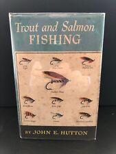 Trout and Salmon Fishing, John E. Hutton, Peter Davies, 1950, 1st/1st