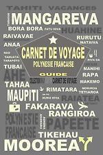 Tahiti Carnet de Bord : Carnet de Voyage Polynésie Française. Carnet de Bord....