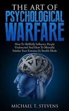 Art of Psychological Warfare : How to Skillfully Influence People Undetected ...