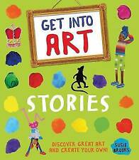 Get into Art: Stories: Discover Great Art and Create Your Own!-ExLibrary