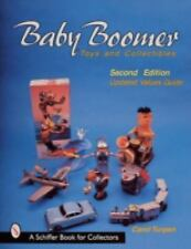 Baby Boomer Toys and Collectibles (Schiffer Book for Collectors), , Turpen, Caro