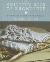 The Knitter's Book of Knowledge: A Complete Guide to Essential Knitting Techniqu