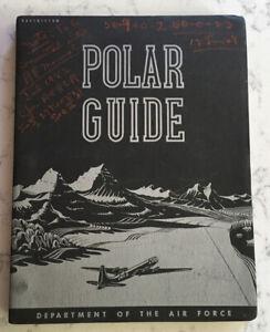 VINTAGE POST WW2 1948 AIR FORCE POLAR GUIDE SURVIVAL PILOT BOOK