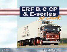 ERF B C CP & E SERIES AT WORK PATRICK W DYER HARDBACK BOOK