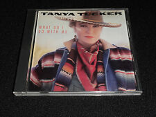 TANYA TUCKER WHAT DO I DO WITH ME CD  (LIKE NEW)
