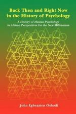 Back Then and Right Now in the History of Psychology : A History of Human...