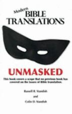 Modern Bible Translations Unmasked by Russell Standish and Celia Standish (2006,