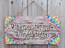 Hand Carved Made Wooden Wood Dream For Tomorrow Live For Today Wall Plaque Sign