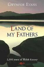 Land of My Fathers: 2000 Years of Welsh History, Gwynfor Evans, 0862432650, Very